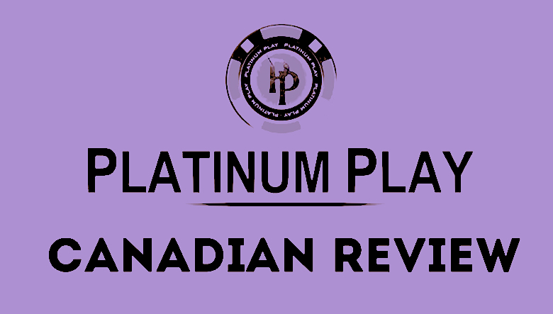 Platinum Play in Canada – Overview