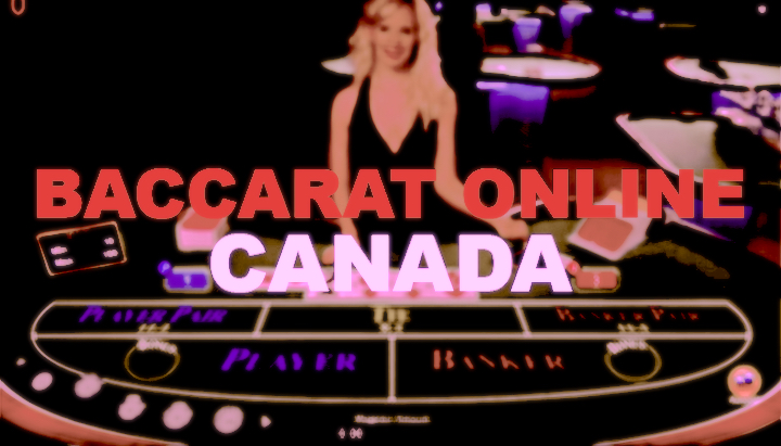 Baccarat Online with Dealer – Canada Review