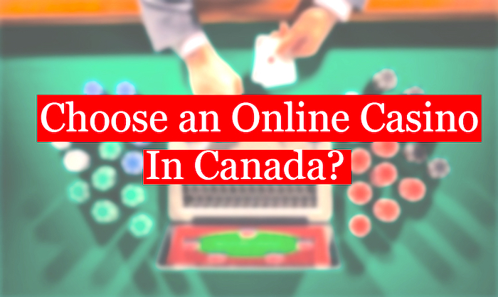Choose Best Online Canadian Casino